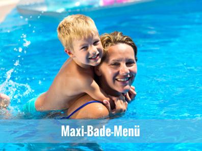 Maxi-Bade-Menü